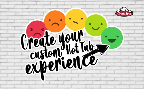 create your custom hot tub experience